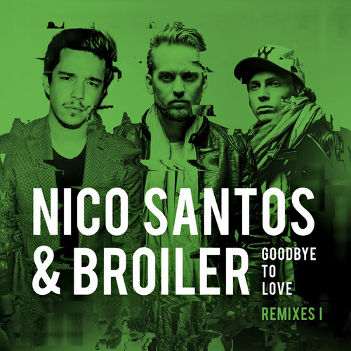 Goodbye To Love (Remixes I) von Nico Santos
