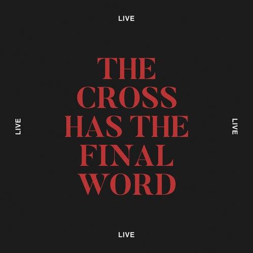 The Cross Has The Final Word (Live) de Cody Carnes