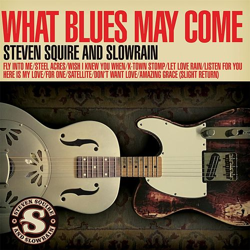 What Blues May Come by Steven Squire