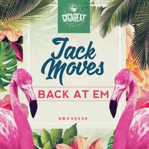 Back At Em by The Jack Moves