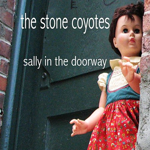 Sally in the Doorway de The Stone Coyotes