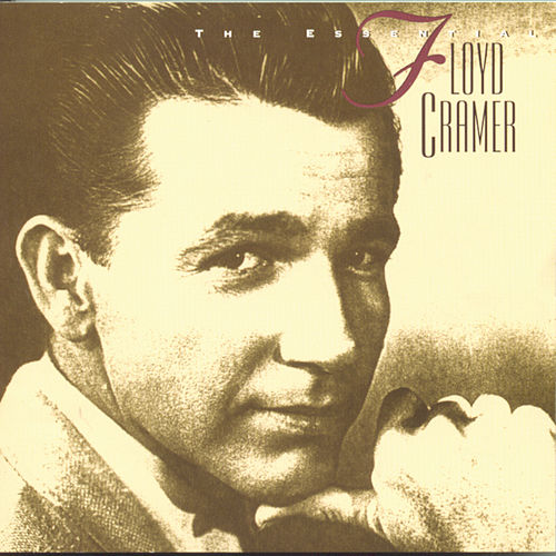 The Essential Floyd Cramer de Floyd Cramer