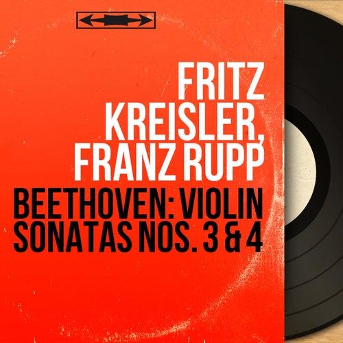 Beethoven: Violin Sonatas Nos. 3 & 4 (Recorded in 1935, Mono Version) von Fritz Kreisler