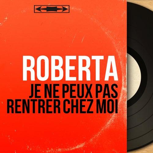 Je ne peux pas rentrer chez moi (Mono version) di Roberta