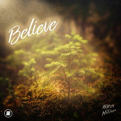 Believe de Patrick Metzker