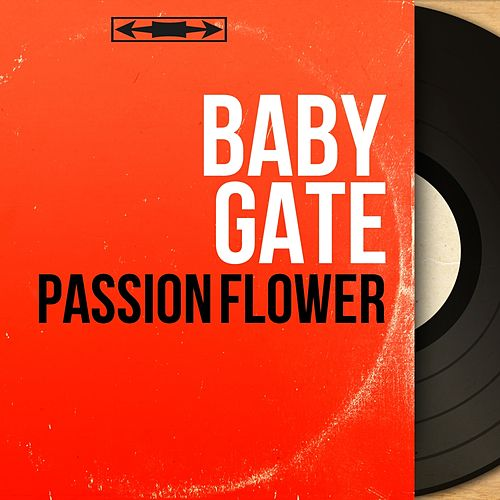 Passion Flower (Mono Version) by Baby Gate