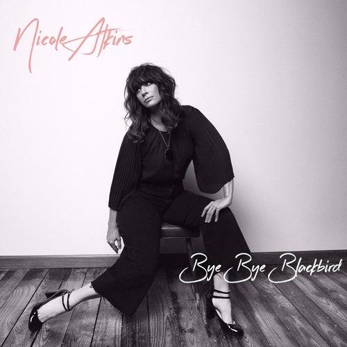 Bye Bye Blackbird by Nicole Atkins