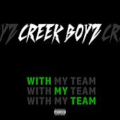 With My Team by Creek Boyz