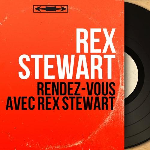 Rendez-Vous Avec Rex Stewart (Mono Version) de Rex Stewart
