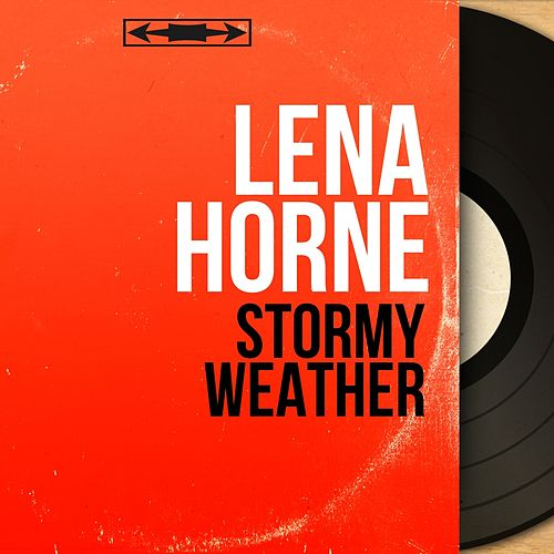 Stormy Weather (Mono Version) by Lena Horne