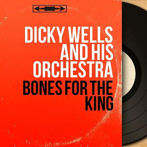 Bones for the King (Stereo Version) by Dicky Wells