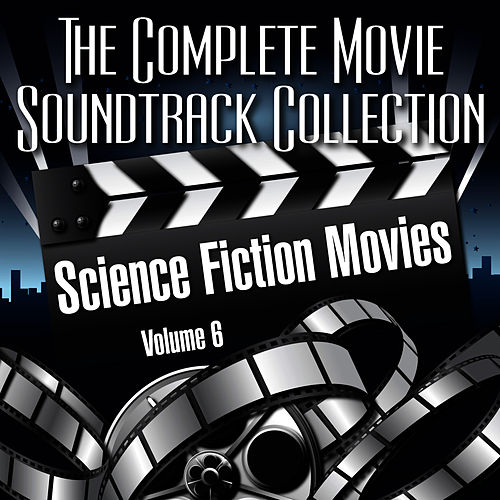 Vol. 6 : Science Fiction Movies de The Complete Movie Soundtrack Collection