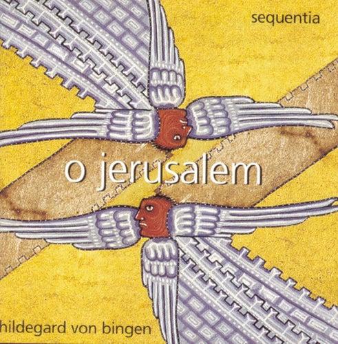 Hildegard von Bingen: O Jerusalem von Hildegard von Bingen