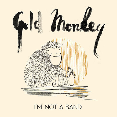 Gold Monkey von I'm Not A Band