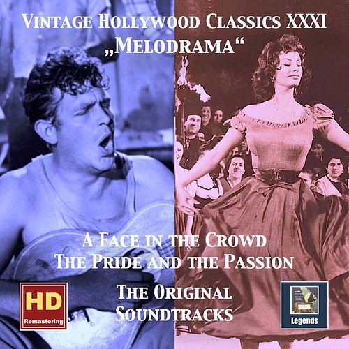 Vintage Hollywood Classics, Vol. 31: Melodrama — A Face in the Crowd & The Pride and the Passion (Original Motion Picture Soundtracks) de Various Artists