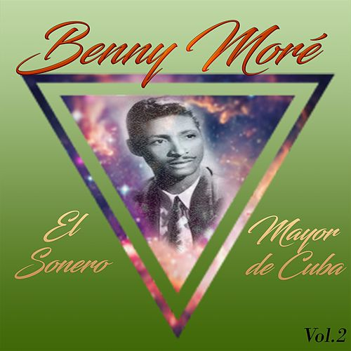 Benny Moré - El Sonero Mayor de Cuba, Vol. 2 de Beny More