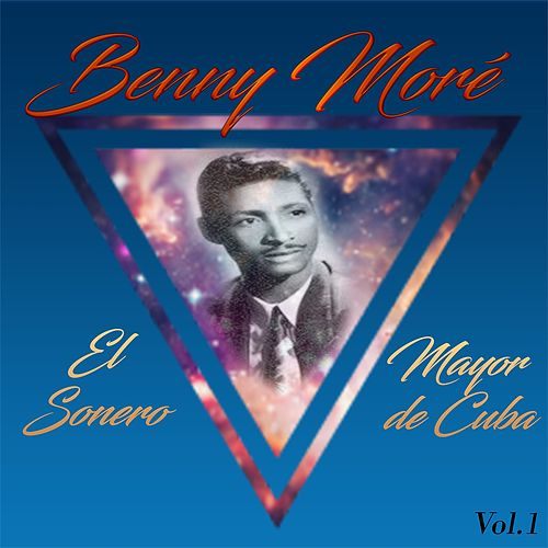 Benny Moré - El Sonero Mayor de Cuba, Vol. 1 by Beny More