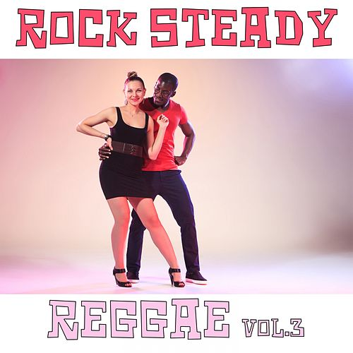 Rock Steady Reggae, Vol. 3 by Various Artists