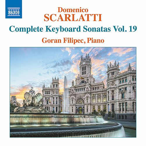 Scarlatti: Complete Keyboard Sonatas, Vol. 19 by Goran Filipec