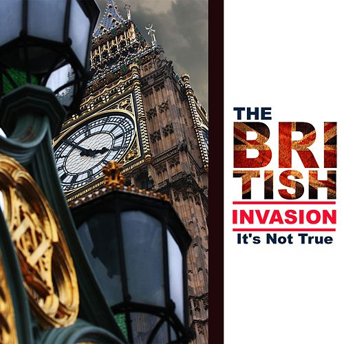 The British Invasion: It's Not True de Various Artists