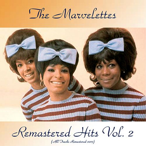 Remastered Hits Vol. 2 (All Tracks Remastered 2017) de The Marvelettes