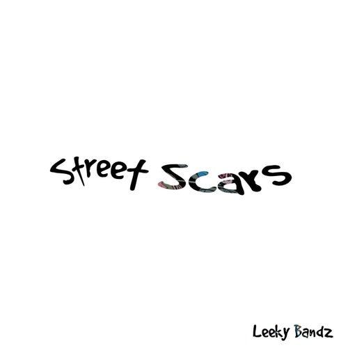 Street Scars by Leeky Bandz