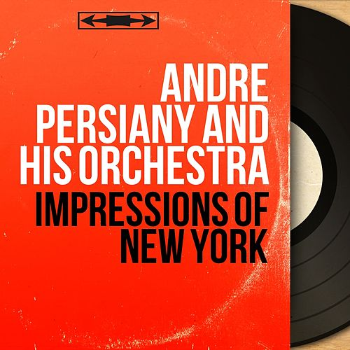Impressions of New York (Mono Version) by André Persiany