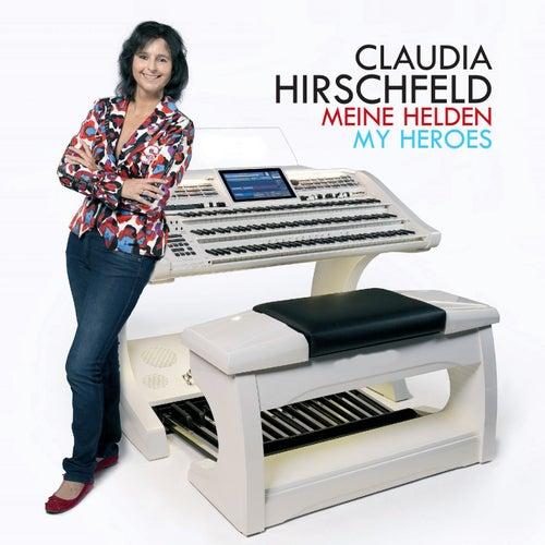Meine Helden My Heroes by Claudia Hirschfeld