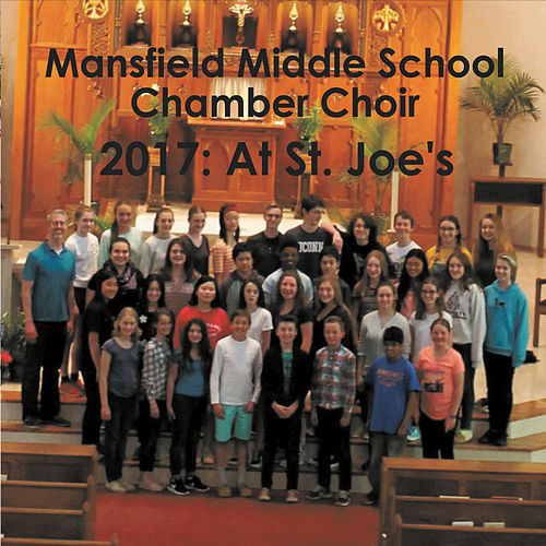 2017: At St Joe's by Mansfield Middle School Chamber Choir