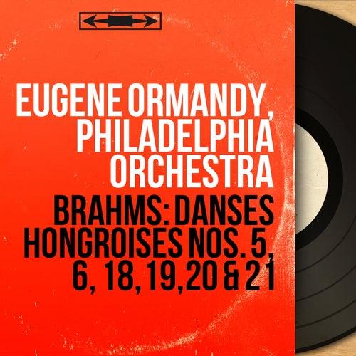 Brahms: Danses hongroises Nos. 5, 6, 18, 19, 20 & 21 (Mono Version) by Eugene Ormandy