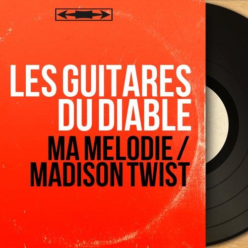 Ma mélodie / Madison Twist (Mono Version) by Les Guitares Du Diable