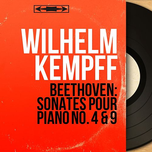 Beethoven: Sonates pour piano No. 4 & 9 (Mono Version) by Wilhelm Kempff