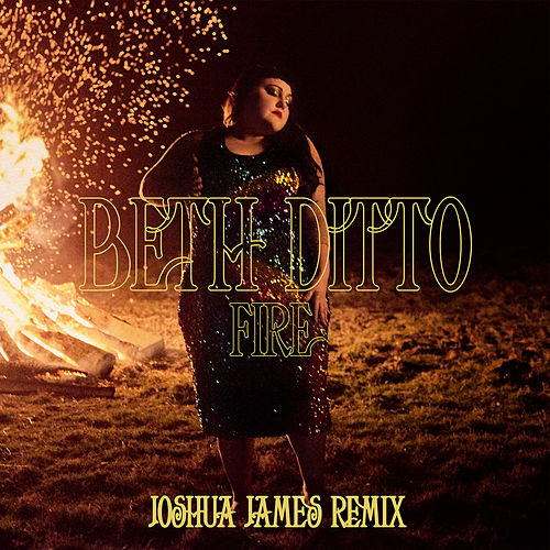 Fire (Joshua James Remix) van Beth Ditto