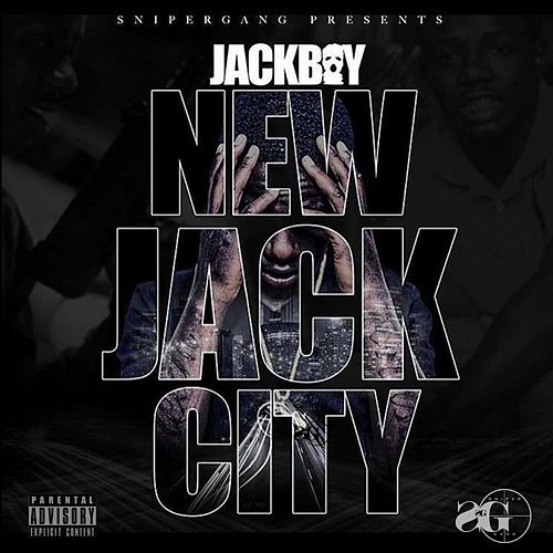 New Jack City by Jackboy
