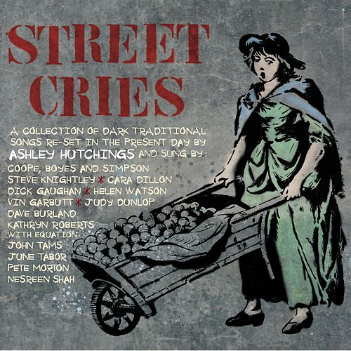 Street Cries von Ashley Hutchings