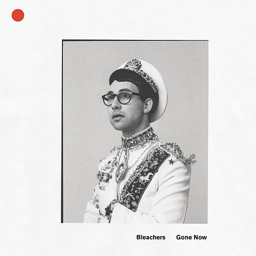 Gone Now by Bleachers