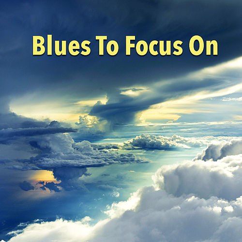 Blues To Focus On de Various Artists