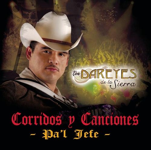 Corridos Y Canciones Pa'l Jefe by Dareyes De La Sierra