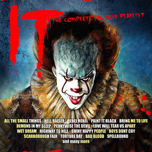 IT - The Complete Fantasy Playlist by Various Artists