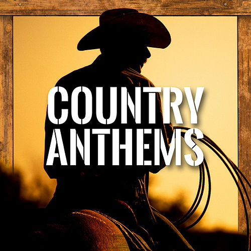 Country Anthems von Various Artists