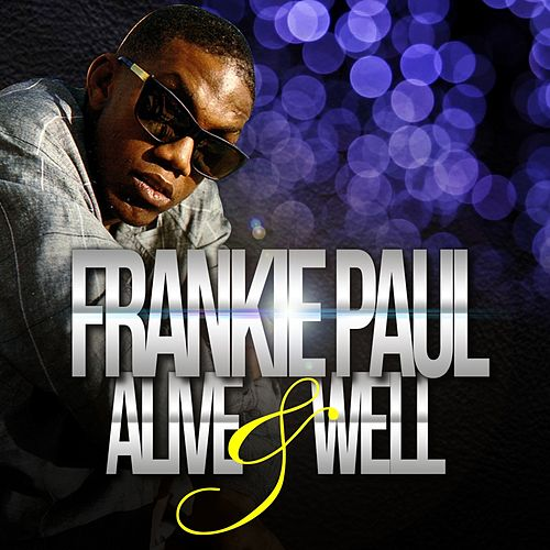 Alive & Well - Single by Frankie Paul