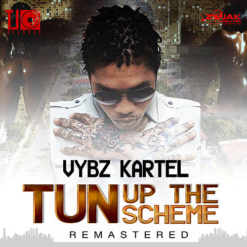 Tun Up The Scheme (Remastered) - Single by VYBZ Kartel