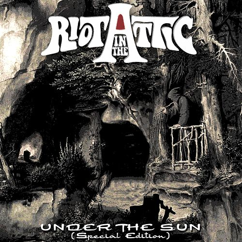 Under the Sun (Special Edition) by Riot in the Attic