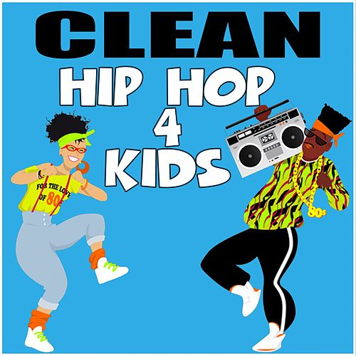 Clean Hip Hop 4 Kids by Various Artists