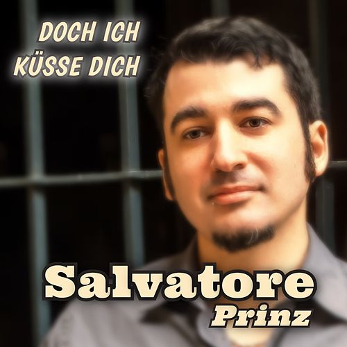 Doch ich küsse dich by Salvatore Prinz