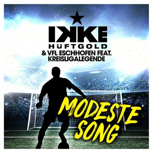 Modeste Song von Ikke Hüftgold & VFL Eschhofen
