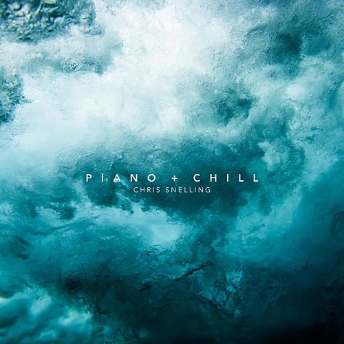 Piano + Chill de Chris Snelling