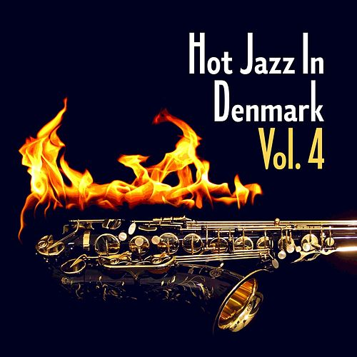 Hot Jazz in Denmark, Vol. 4 by Various Artists