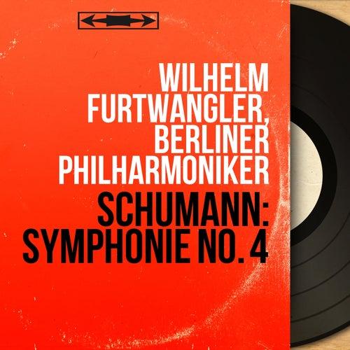 Schumann: Symphonie No. 4 (Mono Version) by Wilhelm Furtwängler