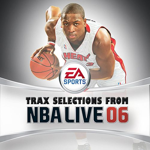 We Got Next (from 'NBA Live 06') von EA Games Soundtrack
